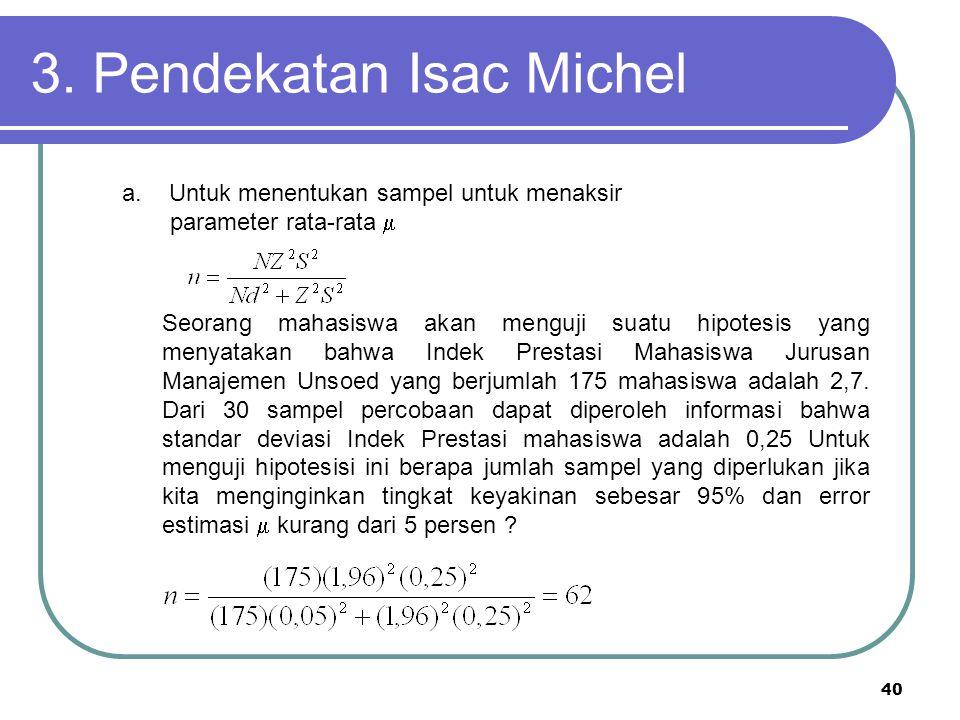 40 3. Pendekatan Isac Michel Seorang mahasiswa akan menguji suatu hipotesis yang menyatakan bahwa Indek Prestasi Mahasiswa Jurusan Manajemen Unsoed ya