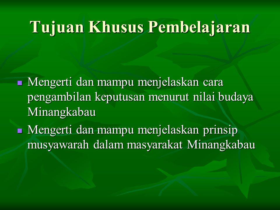 KELUARGA atau KERABAT MENURUT ORANG MINANGKABAU Masyarakat Minangkabau menganut garis keturunan menurut prinsip matrilineal.