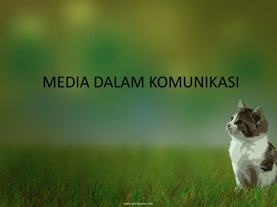 MEDIA DALAM KOMUNIKASI