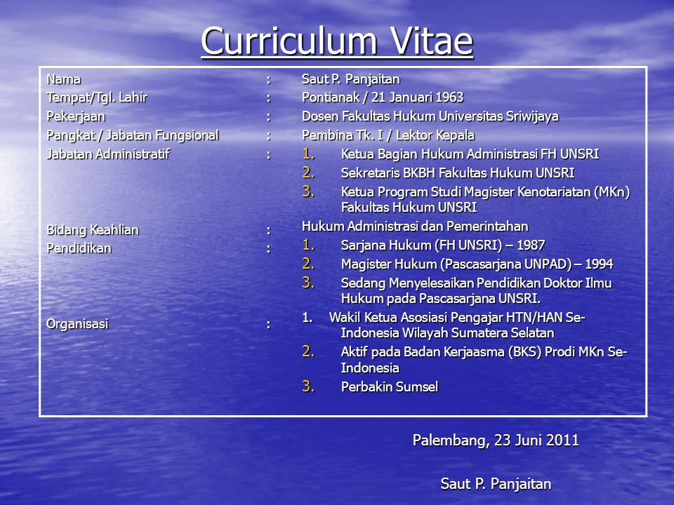 Curriculum Vitae Nama Tempat/Tgl. Lahir Pekerjaan Pangkat / Jabatan Fungsional Jabatan Administratif Bidang Keahlian PendidikanOrganisasi:::::::: Saut