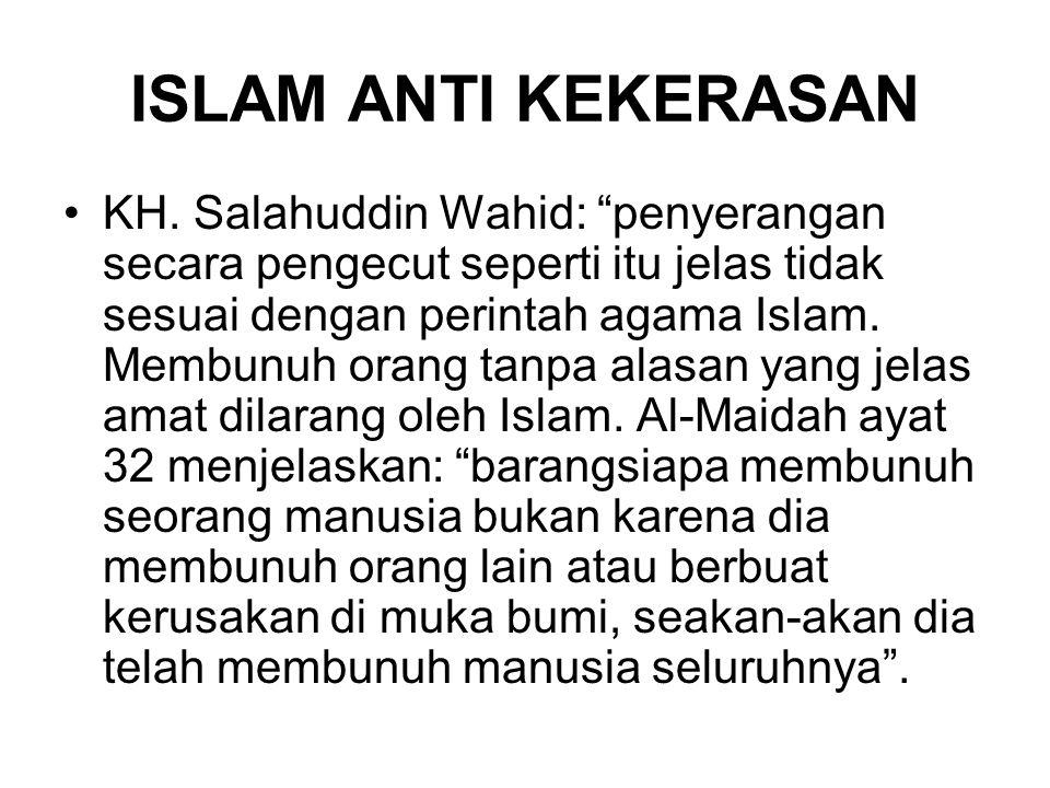 """ISLAM ANTI KEKERASAN KH. Salahuddin Wahid: """"penyerangan secara pengecut seperti itu jelas tidak sesuai dengan perintah agama Islam. Membunuh orang tan"""