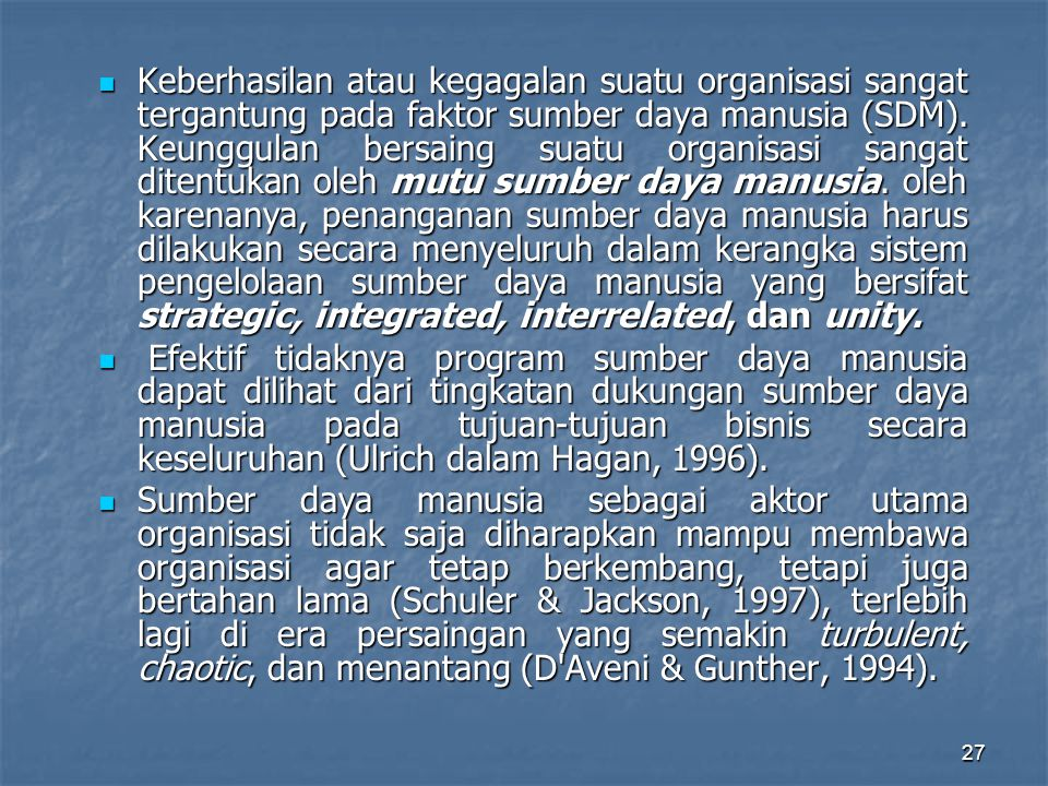 28 MSDM tradisional vs MSDM Strategik (J Mello h 102) Iterms Traditional HR Strategic HR Iterms Traditional HR Strategic HR Responsibility for HR:Staff specialist Line managers Responsibility for HR:Staff specialist Line managers Focus Employee relations Partnerships with internal Focus Employee relations Partnerships with internal and external customers and external customers Role of HR Transactional, change Transformational, change Role of HR Transactional, change Transformational, change follower, and respondent leader, and initiator follower, and respondent leader, and initiator Initiatives Slow, reactive, fragmented Fast, proactive, integrated Initiatives Slow, reactive, fragmented Fast, proactive, integrated Time horizon Short-term Short, medium, long (as necessary) Time horizon Short-term Short, medium, long (as necessary) Control Bureaucratic-roles, policies, Organic-flexible, whatever is Control Bureaucratic-roles, policies, Organic-flexible, whatever is procedures necessary to succeed procedures necessary to succeed Key investments Capital, products People, knowledge Key investments Capital, products People, knowledge Accountability Cost center Investment center Accountability Cost center Investment center