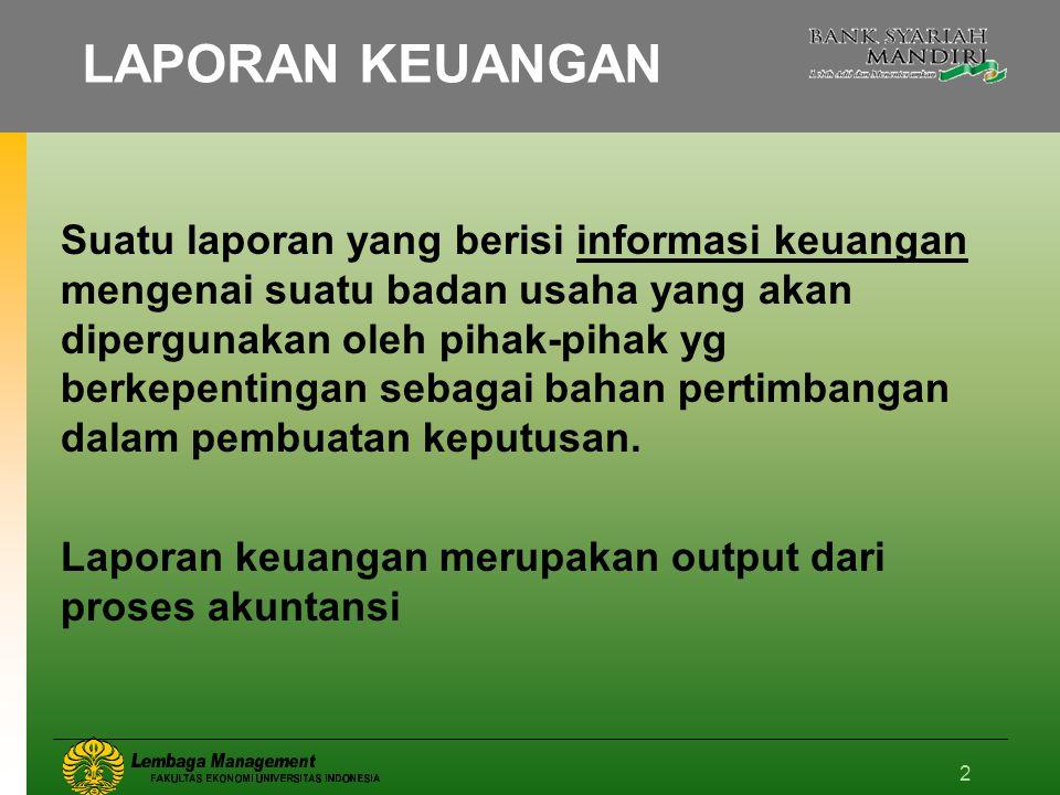 2 Suatu laporan yang berisi informasi keuangan mengenai suatu badan usaha yang akan dipergunakan oleh pihak-pihak yg berkepentingan sebagai bahan pert