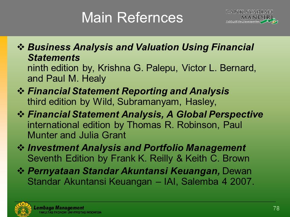 78 Main Refernces  Business Analysis and Valuation Using Financial Statements ninth edition by, Krishna G.