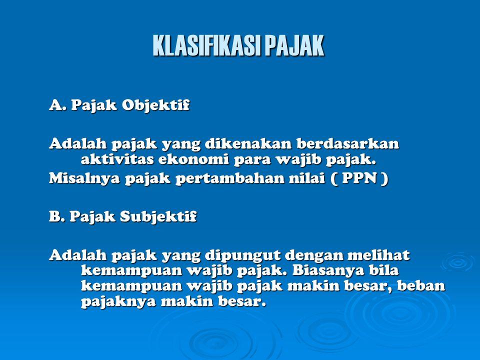 PAJAK Secara hukum Pajak didefinisikan sebagai iuran wajib kepada pemerintah yang bersifat memaksa dan legal ( berdasarkan undang-undang ), sehingga p