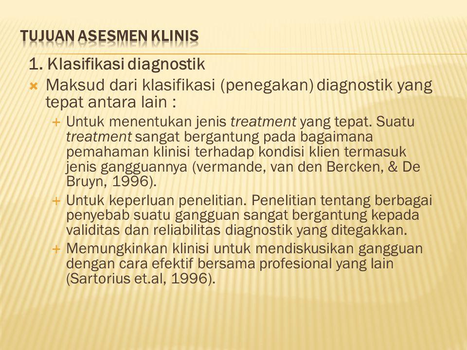 1. Klasifikasi diagnostik  Maksud dari klasifikasi (penegakan) diagnostik yang tepat antara lain :  Untuk menentukan jenis treatment yang tepat. Sua