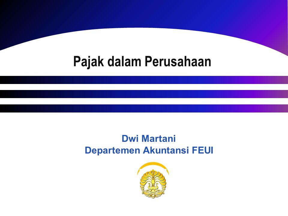 Pajak dalam Perusahaan Dwi Martani Departemen Akuntansi FEUI