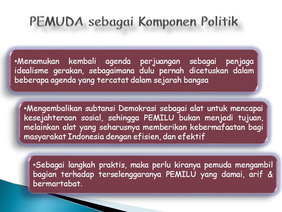 Menemukan kembali agenda perjuangan sebagai penjaga idealisme gerakan, sebagaimana dulu pernah dicetuskan dalam beberapa agenda yang tercatat dalam sejarah bangsa Mengembalikan subtansi Demokrasi sebagai alat untuk mencapai kesejahteraan sosial, sehingga PEMILU bukan menjadi tujuan, melainkan alat yang seharusnya memberikan kebermafaatan bagi masyarakat Indonesia dengan efisien, dan efektif Sebagai langkah praktis, maka perlu kiranya pemuda mengambil bagian terhadap terselenggaranya PEMILU yang damai, arif & bermartabat.