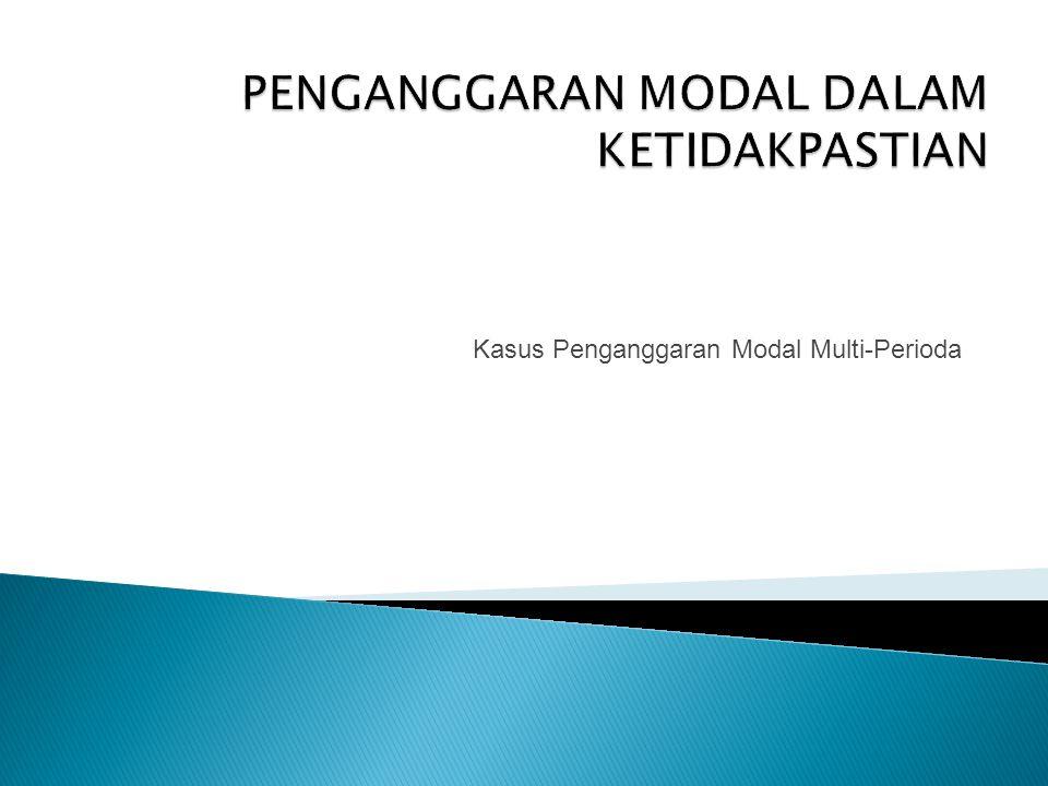 Kasus Penganggaran Modal Multi-Perioda