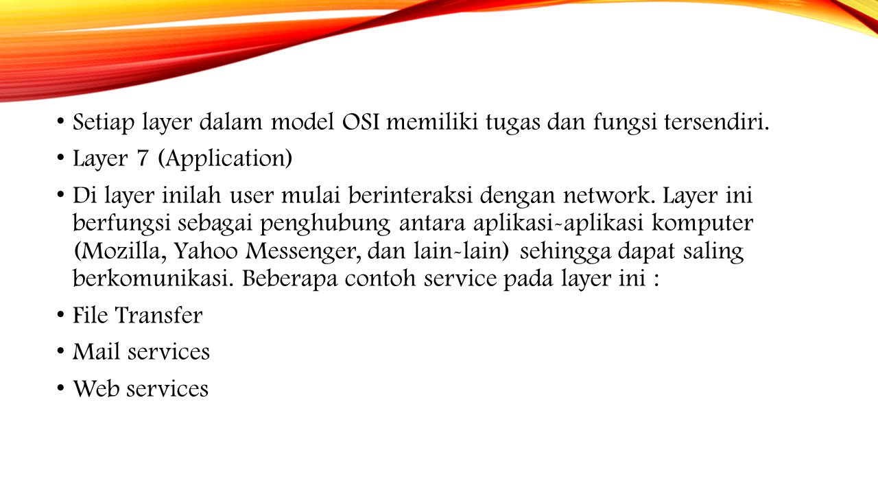 Meski Model OSI telah diakui secara universal, namun standard yang dipakai Internet hingga kini adalah standard TCP/IP.