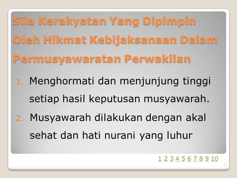 Sila Kerakyatan Yang Dipimpin Oleh Hikmat Kebijaksanaan Dalam Permusyawaratan Perwakilan 1.