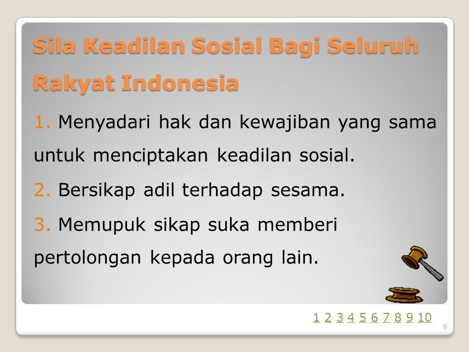 Sila Keadilan Sosial Bagi Seluruh Rakyat Indonesia 1.