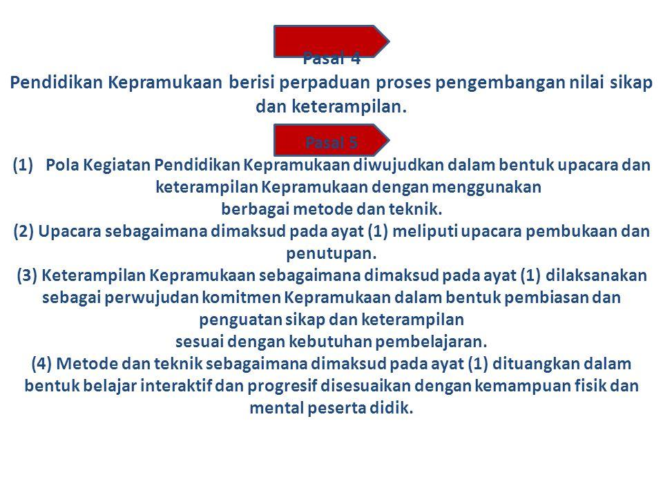 Pasal 3 (1) Pendidikan Kepramukaan dilaksanakan dalam 3 (tiga) Model meliputi Model Blok, Model Aktualisasi, dan Model Reguler. (2) Model Blok sebagai
