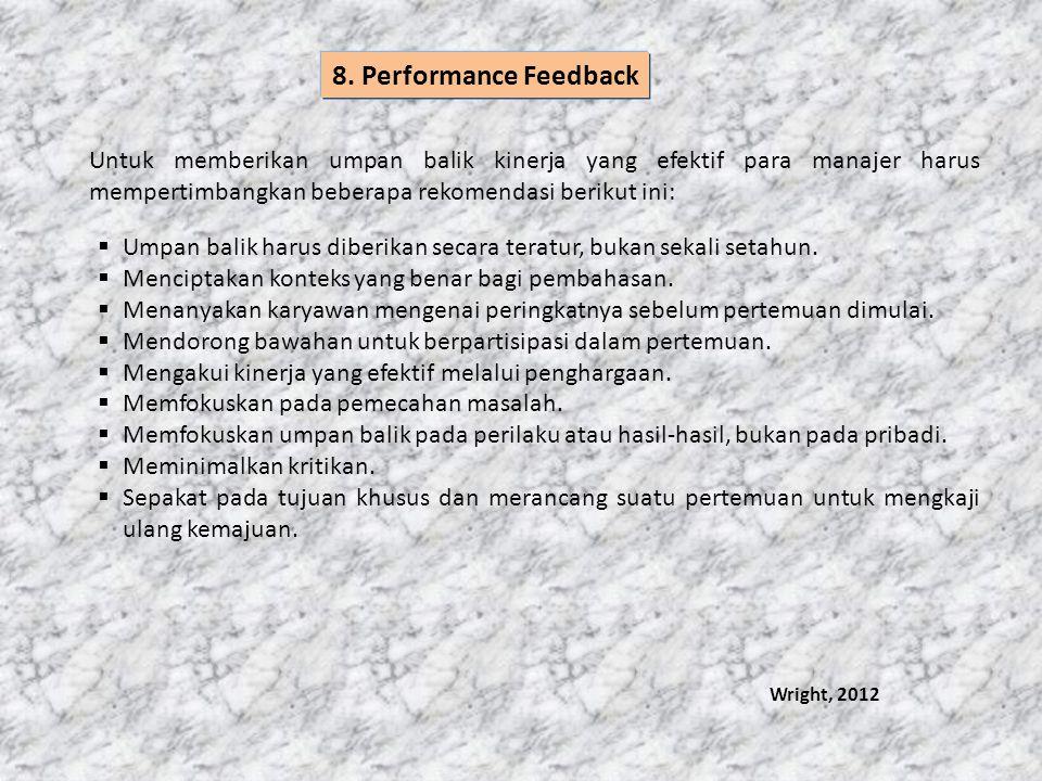 Untuk memberikan umpan balik kinerja yang efektif para manajer harus mempertimbangkan beberapa rekomendasi berikut ini:  Umpan balik harus diberikan