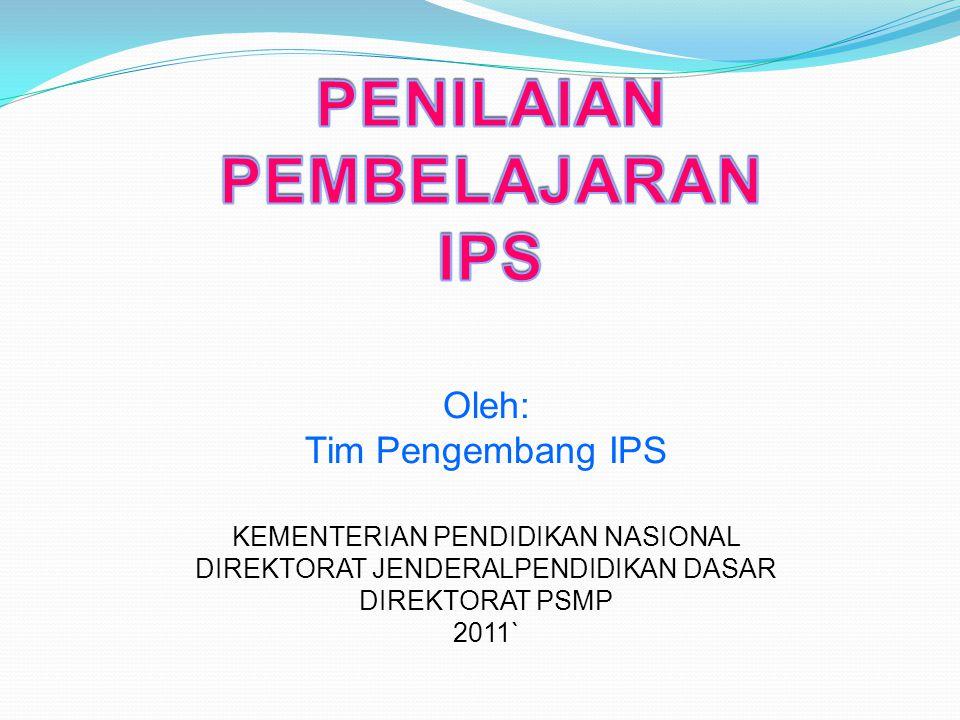 Oleh: Tim Pengembang IPS KEMENTERIAN PENDIDIKAN NASIONAL DIREKTORAT JENDERALPENDIDIKAN DASAR DIREKTORAT PSMP 2011`