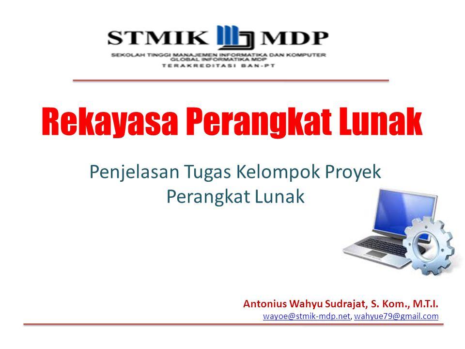 Antonius Wahyu Sudrajat, S. Kom., M.T.I. wayoe@stmik-mdp.netwayoe@stmik-mdp.net, wahyue79@gmail.comwahyue79@gmail.com Rekayasa Perangkat Lunak Penjela