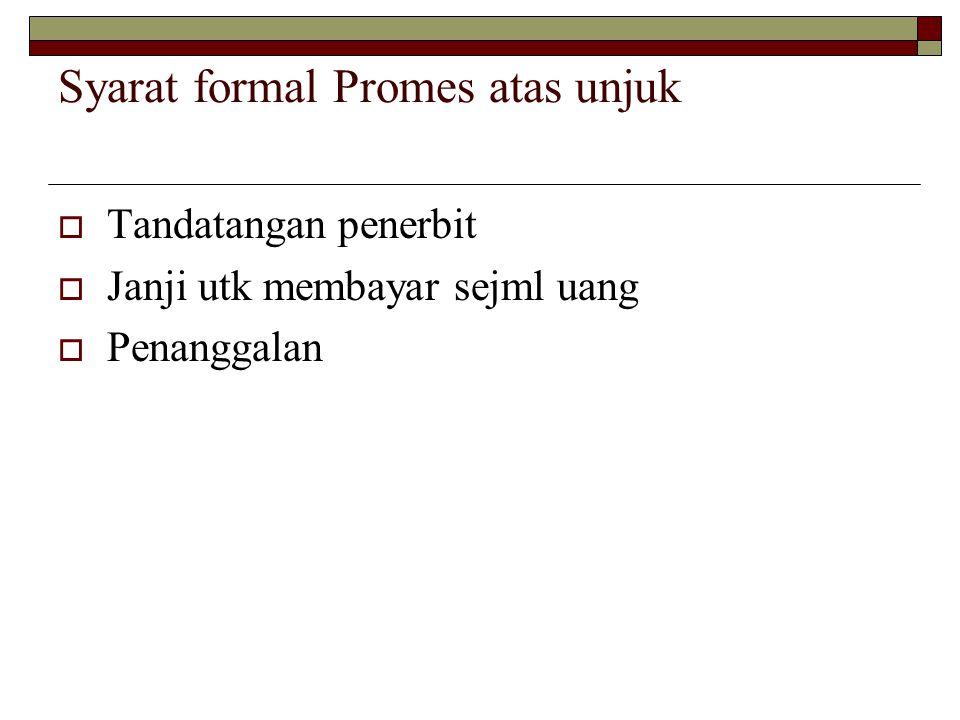 Penerbitan promes atas unjuk  Atas Penglihatan promes ini tdk memuat tanggal pembyrn.