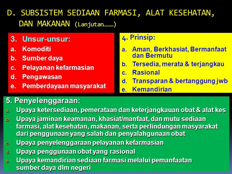 80 D. SUBSISTEM SEDIAAN FARMASI, ALAT KESEHATAN, DAN MAKANAN 2. Tujuan: Tersedianya sediaan farmasi, alat kesehatan, dan makanan yang terjamin aman, b