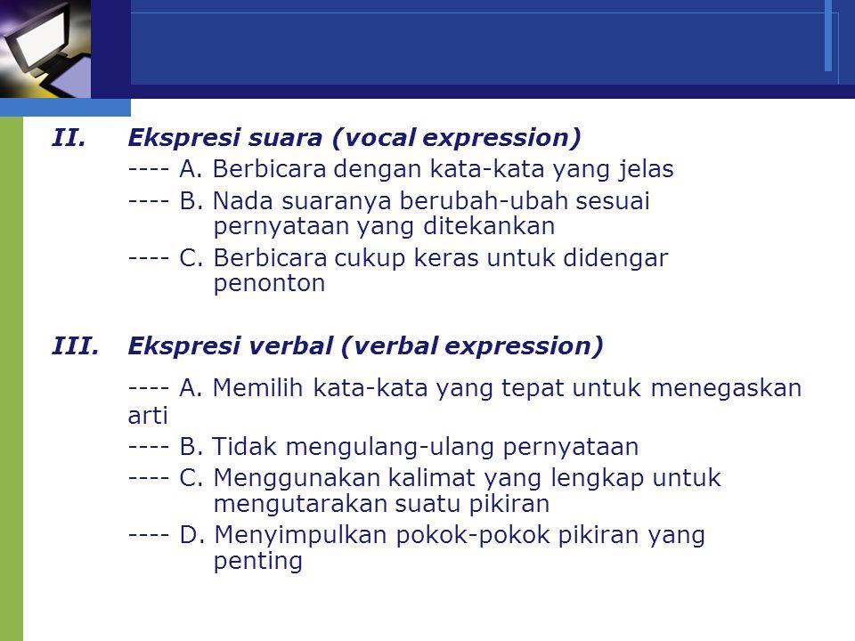 www.themegallery.com Company Name II.Ekspresi suara (vocal expression) ---- A. Berbicara dengan kata-kata yang jelas ---- B. Nada suaranya berubah-uba