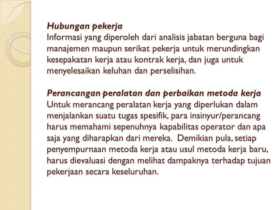 Hubungan pekerja Informasi yang diperoleh dari analisis jabatan berguna bagi manajemen maupun serikat pekerja untuk merundingkan kesepakatan kerja ata