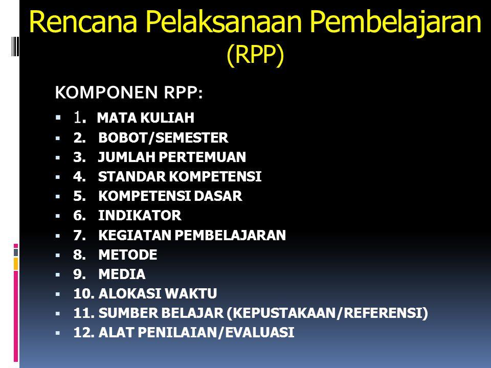 Rencana Pelaksanaan Pembelajaran (RPP) KOMPONEN RPP:  1.