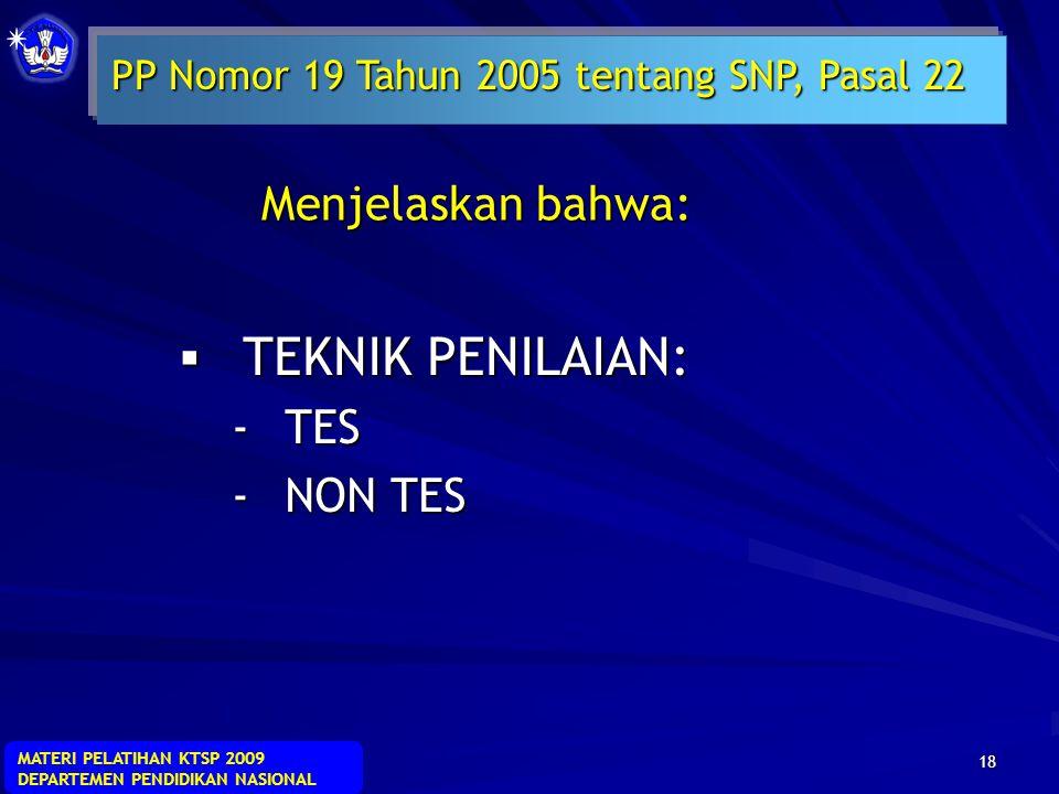 MATERI PELATIHAN KTSP 2009 DEPARTEMEN PENDIDIKAN NASIONAL 17  Untuk memberikan umpan balik bagi peserta didik agar mengetahui kekuatan dan kelemahann