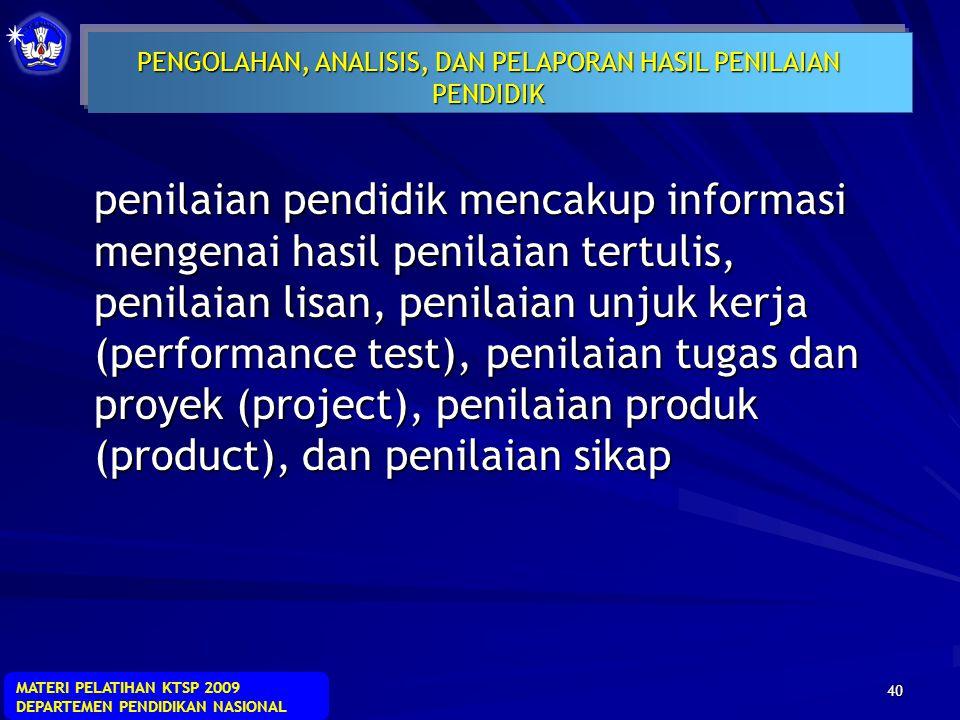 MATERI PELATIHAN KTSP 2009 DEPARTEMEN PENDIDIKAN NASIONAL 39 1.Valid, 2.Objektif, 3.Transparan, 4.Adil 5.Terpadu 6.Menyeluruh dan berkesinambungan 7.B