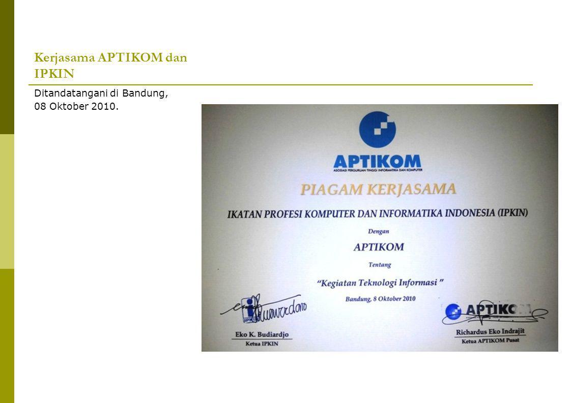 Kerjasama APTIKOM dan IPKIN Ditandatangani di Bandung, 08 Oktober 2010.