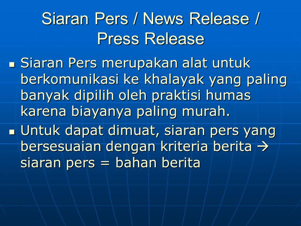 Siaran Pers / News Release / Press Release Siaran Pers merupakan alat untuk berkomunikasi ke khalayak yang paling banyak dipilih oleh praktisi humas k