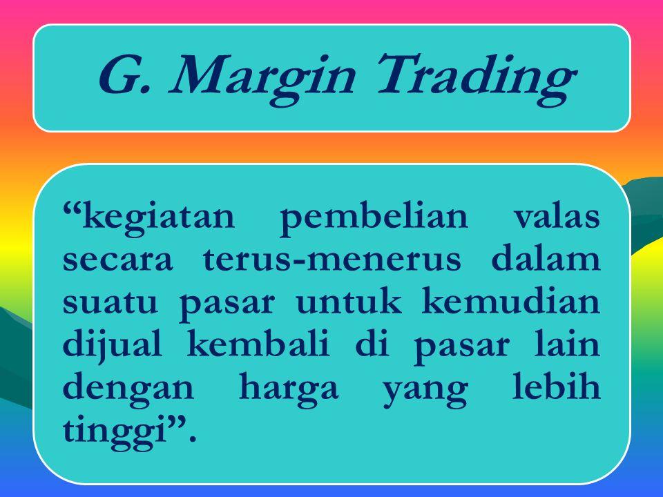 2. Transaksi tunggak (forward transaction) => Dalam transaksi forward contract penyerahan dilakukan beberapa hari mendatang, baik secara mingguan atau