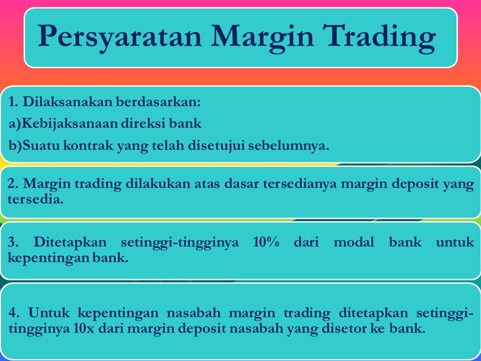 "G. Margin Trading ""kegiatan pembelian valas secara terus-menerus dalam suatu pasar untuk kemudian dijual kembali di pasar lain dengan harga yang lebih"