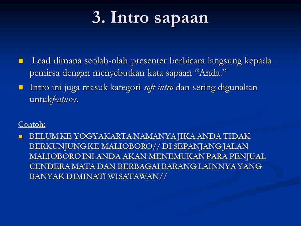 """3. Intro sapaan Lead dimana seolah-olah presenter berbicara langsung kepada pemirsa dengan menyebutkan kata sapaan """"Anda."""" Lead dimana seolah-olah pre"""