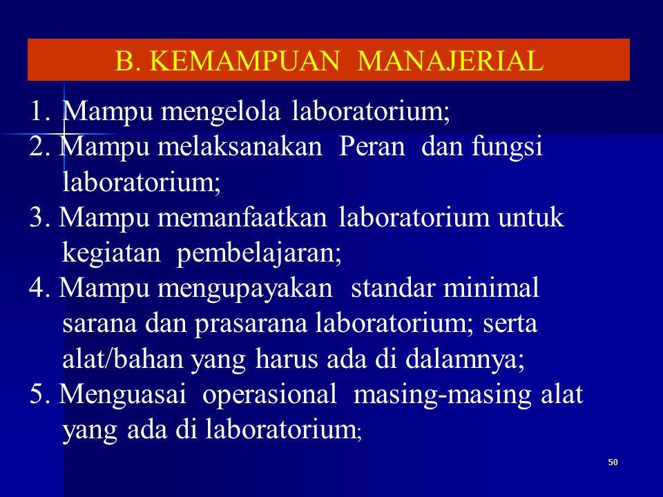 49 A. KOMPETENSI MENTAL YANG DIPERLUKAN A.HARUS BERJIWA VISIONER B.PUNYA MOTIVASI MENGEMBANGKAN LABORATORIUM YANG TINGGI C.MENCINTAI KERJA ILMIAH DI L