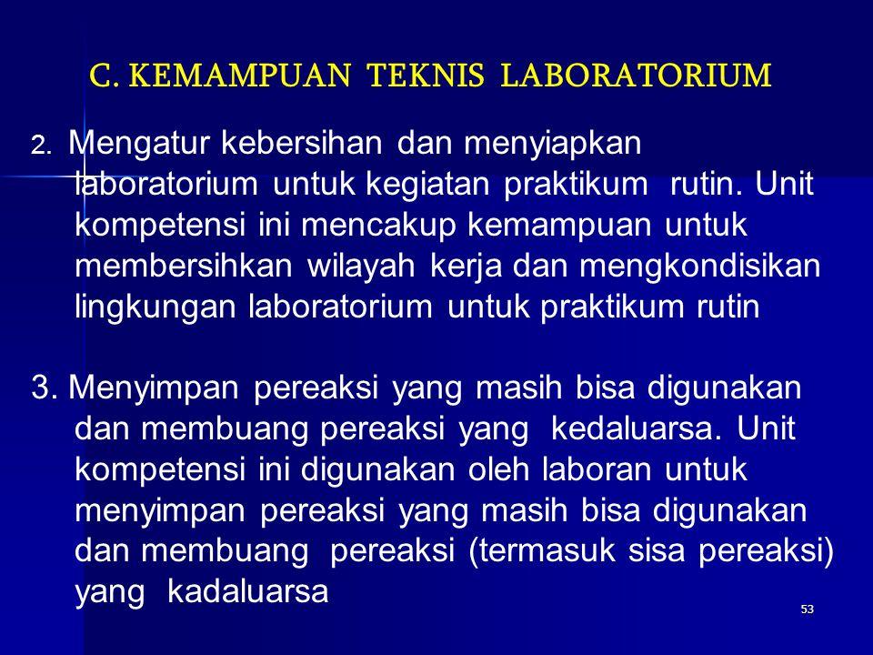 52 C. KEMAMPUAN TEKNIS LABORATORIUM 1.Melaksanakan kegiatan di laboratorium dengan benar.Unit kompetensi ini menjelaskan tentang kemampuan untuk beker