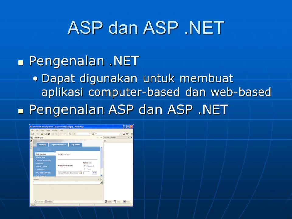 ASP dan ASP.NET Pengenalan.NET Pengenalan.NET Dapat digunakan untuk membuat aplikasi computer-based dan web-basedDapat digunakan untuk membuat aplikas