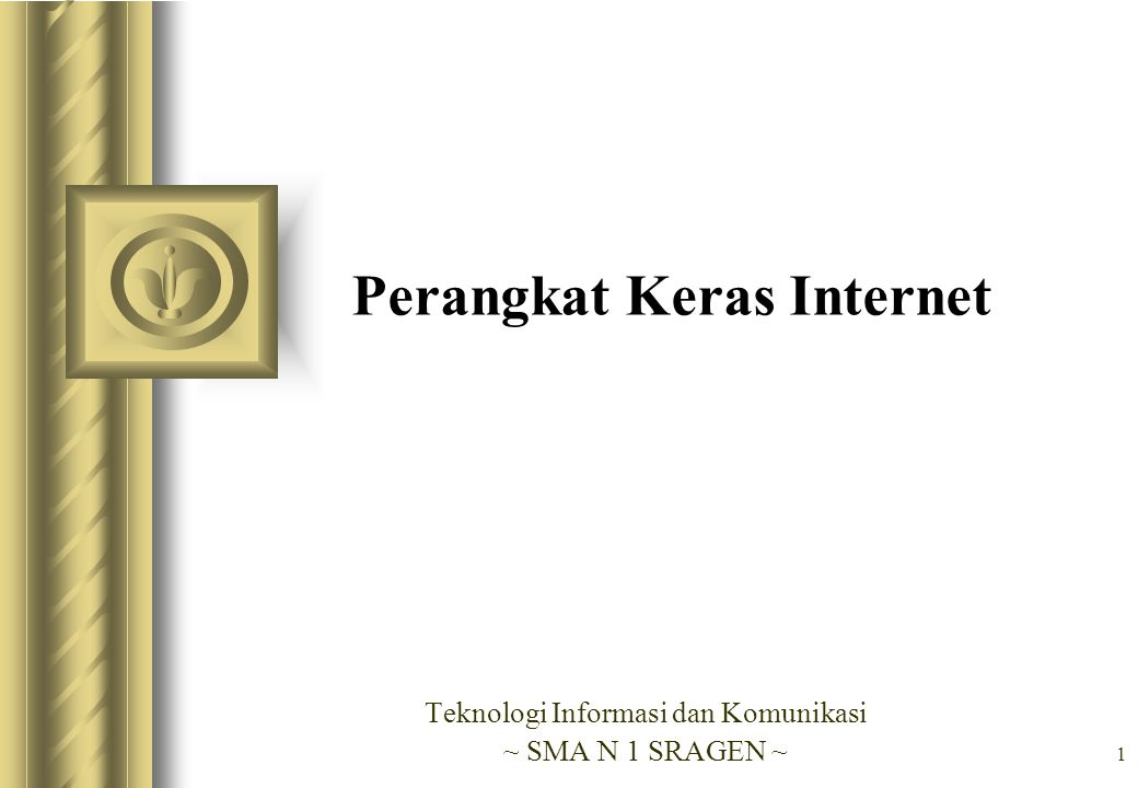 62 Uji Indikator 1.Dalam dunia Internet dikenal istilah perangkat hardware dan software.