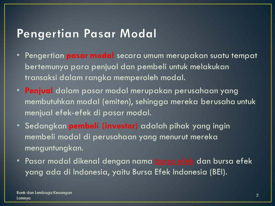 Pengertian pasar modal secara umum merupakan suatu tempat bertemunya para penjual dan pembeli untuk melakukan transaksi dalam rangka memperoleh modal.