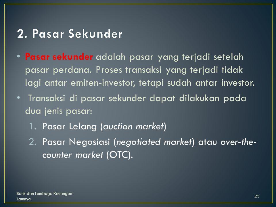 Pasar sekunder adalah pasar yang terjadi setelah pasar perdana.