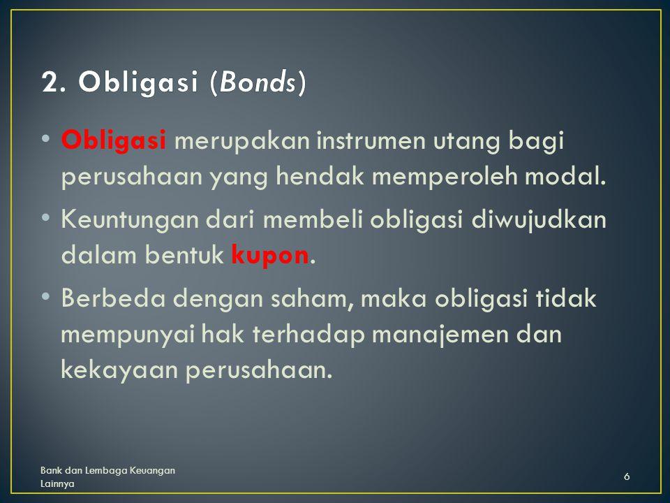 Obligasi merupakan instrumen utang bagi perusahaan yang hendak memperoleh modal.