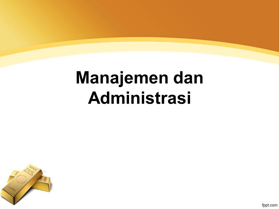 Manajemen dan Administrasi