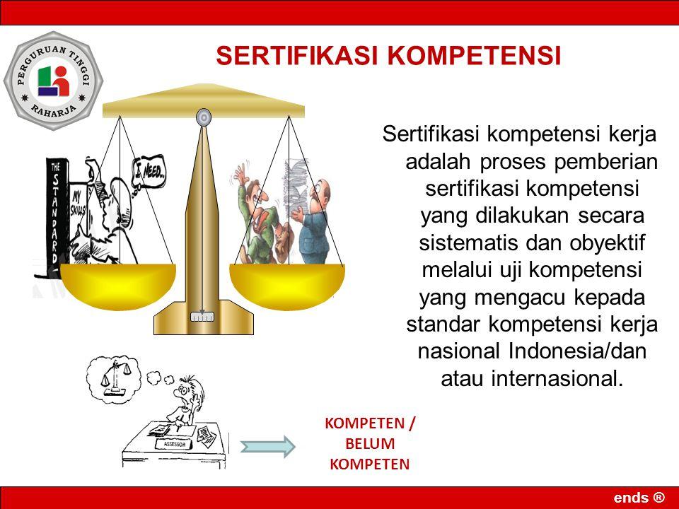 Sertifikasi kompetensi kerja adalah proses pemberian sertifikasi kompetensi yang dilakukan secara sistematis dan obyektif melalui uji kompetensi yang