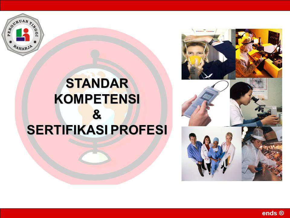 ends ® STANDARKOMPETENSI& SERTIFIKASI PROFESI