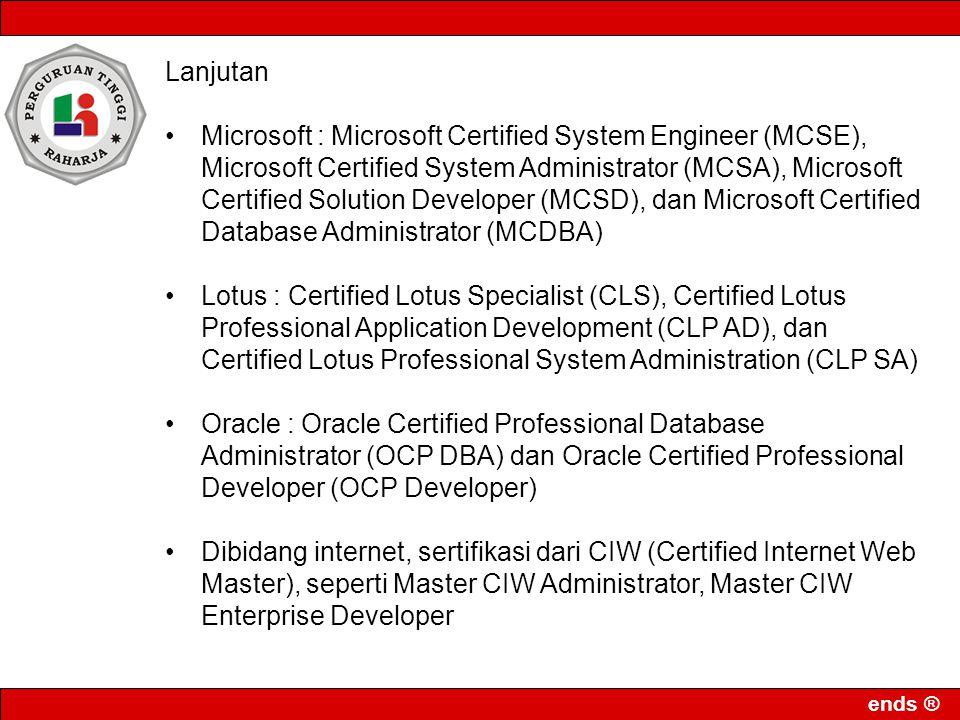 ends ® Lanjutan Microsoft : Microsoft Certified System Engineer (MCSE), Microsoft Certified System Administrator (MCSA), Microsoft Certified Solution