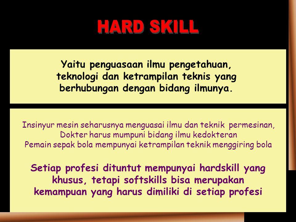 Yaitu penguasaan ilmu pengetahuan, teknologi dan ketrampilan teknis yang berhubungan dengan bidang ilmunya.