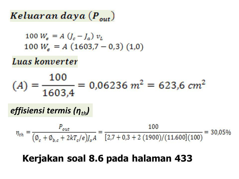 effisiensi termis (η th ) Kerjakan soal 8.6 pada halaman 433