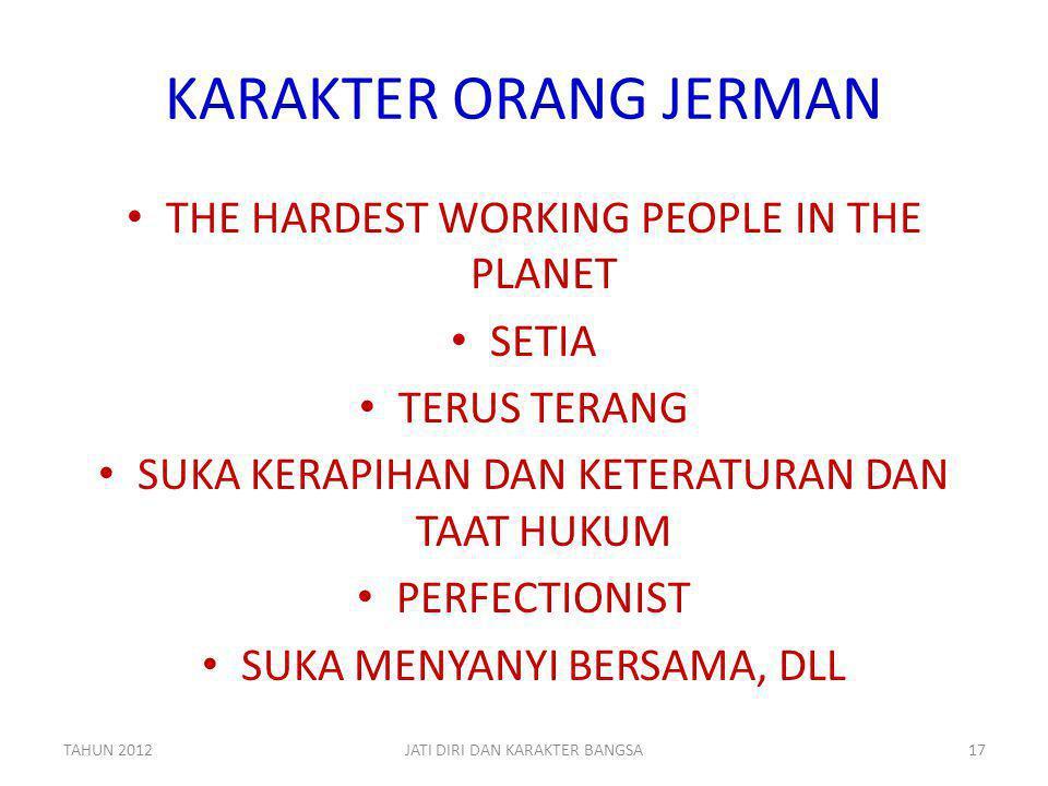 KARAKTER ORANG JERMAN THE HARDEST WORKING PEOPLE IN THE PLANET SETIA TERUS TERANG SUKA KERAPIHAN DAN KETERATURAN DAN TAAT HUKUM PERFECTIONIST SUKA MEN