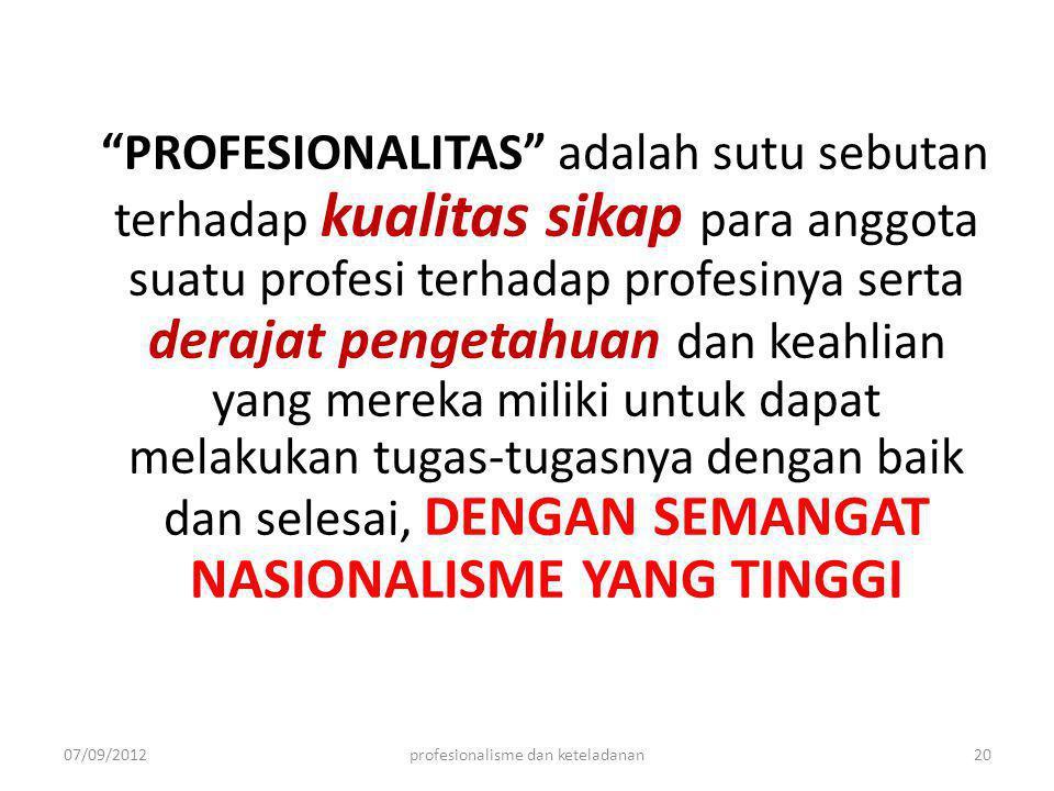 """PROFESIONALITAS"" adalah sutu sebutan terhadap kualitas sikap para anggota suatu profesi terhadap profesinya serta derajat pengetahuan dan keahlian ya"