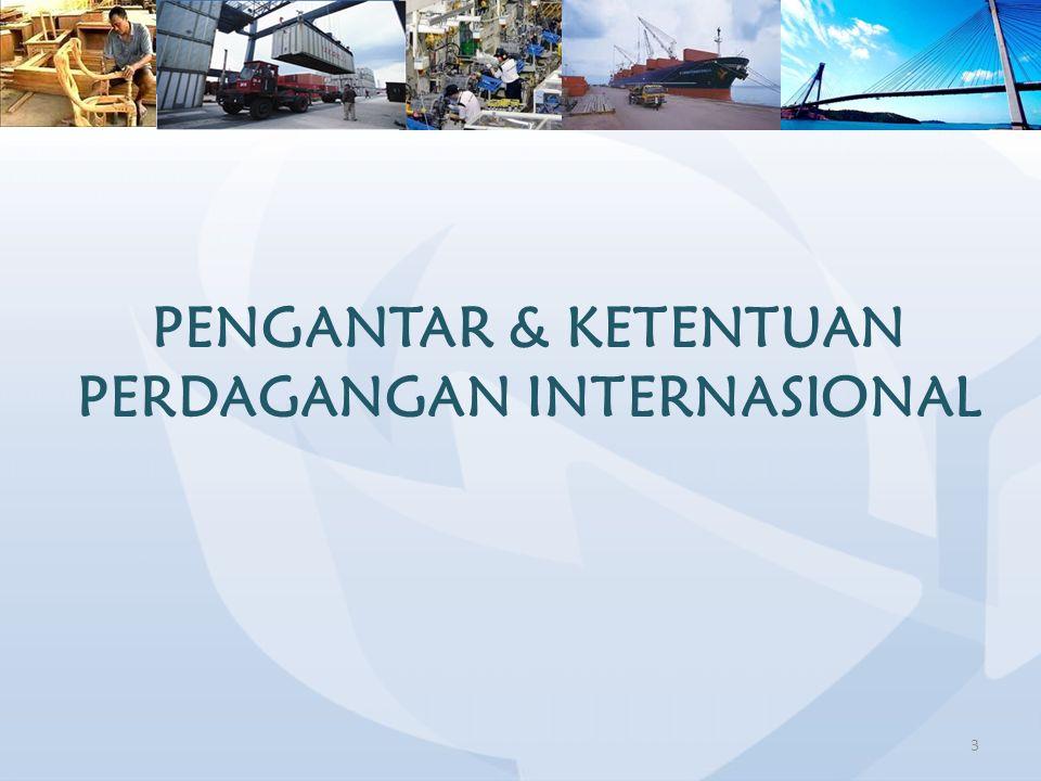 4 Perdagangan Internasional Definisi : Perdagangan yang dilakukan antar negara atau lintas negara (Cross Border), baik perdagangan barang maupun jasa.