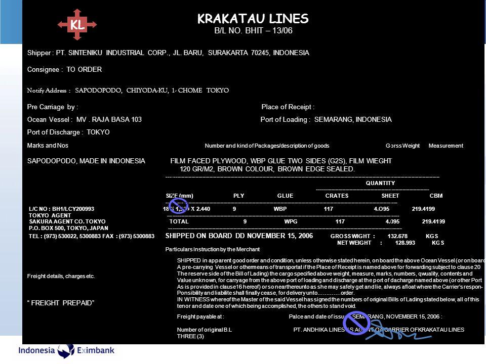 34 KRAKATAU LINES B/L NO. BHIT – 13/06 Shipper : PT. SINTENIKU INDUSTRIAL CORP., JL. BARU, SURAKARTA 70245, INDONESIA Consignee : TO ORDER Notify Addr