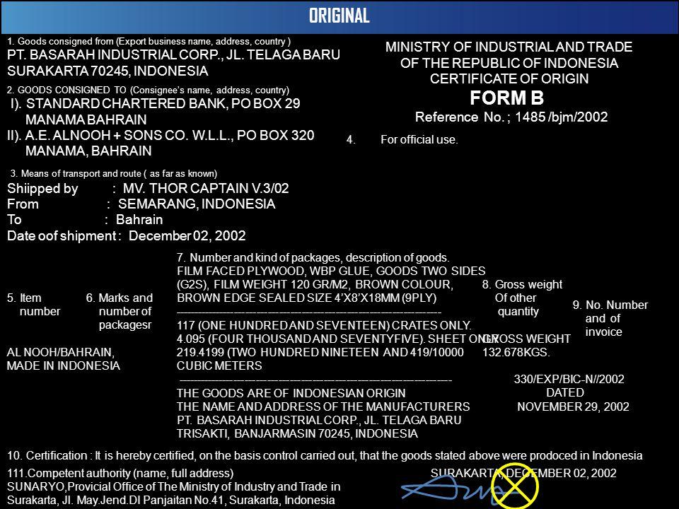 36 ORIGINAL 1. Goods consigned from (Export business name, address, country ) PT. BASARAH INDUSTRIAL CORP., JL. TELAGA BARU SURAKARTA 70245, INDONESIA